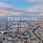 13 Reasons To Love Paris Anytime