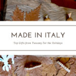 Made in Italy: Top Gifts from Tuscany For the Holidays