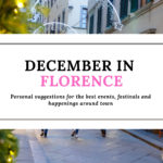 What to Do This December in Florence, Personal Suggestions for a Great Month